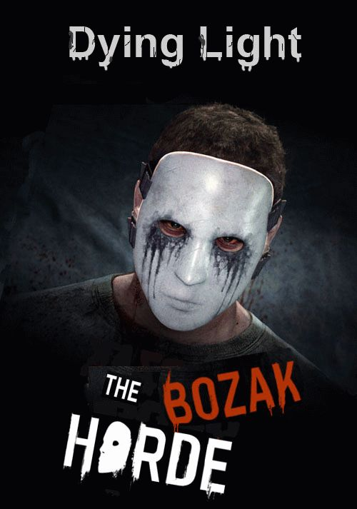 Dying Light: The Bozak Horde для PC бесплатно