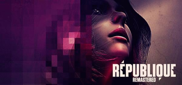 Republique Remastered для PC бесплатно