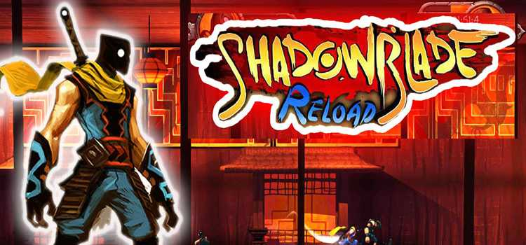 Shadow Blade: Reload для PC бесплатно