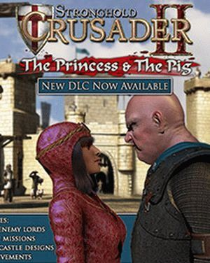Stronghold Crusader 2: The Princess and The Pig скачать бесплатно
